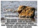 Ein böses Wort ist wie   ein Stein, der in einen   Brunnen geworfen wird:   die Wellen mögen sich glätten,   doch der Stein bleibt.   Konfuzius