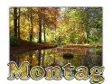 Montag    Dieses Kartenmotiv wurde am 28. Oktober 2005 neu in die Kategorie Montag aufgenommen.