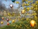 Ein schönes Osterfest im Kreis der Familie!    Dieses Kartenmotiv ist seit dem 27. März 2010 in der Kategorie Osterkarten.