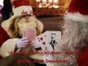 Ich will Dir ja nicht  die Vorfreude nehmen,  aber der Weihnachtsmann verzockt  gerade deine Geschenke!