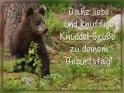 Ganz liebe und knuffige Knuddel-Grüße zu deinem Geburtstag!    Aus der Kategorie Geburtstagskarten für Bärenfreunde