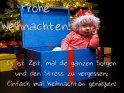 Frohe Weihnachten!  Es ist Zeit, mal die ganzen Sorgen  und den Stress zu vergessen:  Einfach mal Weihnachten genießen!    Aus der Kategorie Weihnachtskarten