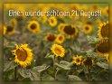 Einen wunderschönen 21. August!    Dieses Motiv ist am 21.08.2017 neu in die Kategorie Tageskarten August aufgenommen worden.