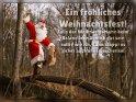 Ein fröhliches Weihnachtsfest!  Falls der Weihnachtsmann beim Balancieren ähnlich gut sein sollte wie ich, dann klappt es sicher auch ohne Geschenke!    Dieses Kartenmotiv wurde am 21. Dezember 2016 neu in die Kategorie Lustige Advents & Weihnachtskarten aufgenommen.