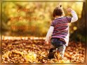 Einen gro�artigen Herbsttag!    Dieses Motiv ist am 24.10.2016 neu in die Kategorie Herbstkarten aufgenommen worden.