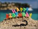 Sternzeichen Skorpion:  Happy Birthday  Hinweis: in den jeweiligen Randbereichen hängt das Sternzeichen auch von der Uhrzeit sowie dem Jahr (wegen Schaltjahren etc.) der Geburt ab. Vom 25.10. bis zum 20.11. ist es aber praktisch immer das Sternzeichen Skorpion.