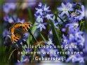 Alles Liebe und Gute zu einem wunderschönen Geburtstag!    Dieses Kartenmotiv wurde am 28. März 2017 neu in die Kategorie Geburtstagskarten für Blumenliebhaber  aufgenommen.