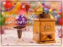 Alles Liebe und Gute zum Geburtstag!    Dieses Motiv ist am 23.02.2019 neu in die Kategorie Geburtstagskarten für Kaffeetrinker aufgenommen worden.