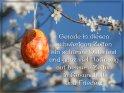 Gerade in diesen schwierigen Zeiten ein schönes Osterfest und ganz viel Hoffnung auf bessere Zeiten in Gesundheit und Frieden!    Dieses Motiv findet sich seit dem 30. März 2021 in der Kategorie Osterkarten für schwierige Zeiten.