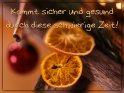 Kommt sicher und gesund durch diese schwierige Zeit!    Dieses Motiv ist am 29.11.2020 neu in die Kategorie Advents- und Weihnachtskarten für schwere Zeiten aufgenommen worden.