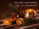 Gesunde und friedliche Tage vor Weihnachten!    Dieses Motiv ist am 14.12.2019 neu in die Kategorie Adventskarten aufgenommen worden.