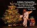 Fröhliche Weihnachten   mit einer wunderschönen und friedlichen Zeit in Liebe und Gesundheit!  Anschließend einen guten Rutsch ins neue Jahr!    Dieses Motiv ist am 21.12.2019 neu in die Kategorie Weihnachtskarten aufgenommen worden.
