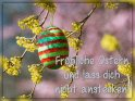 Fröhliche Ostern und lass dich nicht anstecken!    Dieses Motiv ist am 06.04.2020 neu in die Kategorie Osterkarten für schwierigen Zeiten aufgenommen worden.