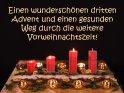 Einen wunderschönen 3. Advent und einen gesunden Weg durch die weitere Vorweihnachtszeit!    Dieses Motiv ist am 13.12.2020 neu in die Kategorie Adventskarten aufgenommen worden.
