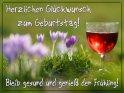 Herzlichen Glückwunsch zum Geburtstag!  Bleib gesund und genieß den Frühling!    Dieses Kartenmotiv ist seit dem 25. Februar 2021 in der Kategorie Geburtstagskarten für Weinliebhaber.